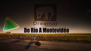 Vídeo da Semana #3: Do Rio a Montevideo