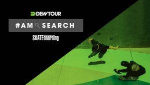 Dew Tour Am Search – Ajude a escolher