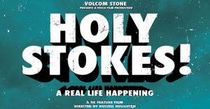 Volcom Holy Stokes! – Premiere Online – 24 Horas